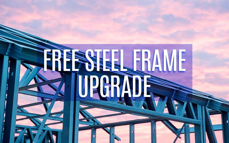 Free Steel Frame Upgrade